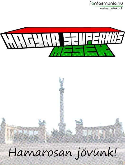 Magyar Szuperhős mesék - Hősök Tere  Hamarosan megjelenik!